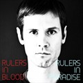 Homespun: Rulers, <i>Rulers in Paradise / Rulers in Blood</i>