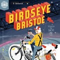Dan Zettwoch's <i>Birdseye Bristoe</i> Gets Some National Press -- And It Ain't Even Out Yet