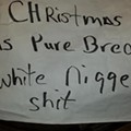 """Someone's Leaving This Note on Cars: """"Christmas Is Pure Bred White Nigger Shit"""""""