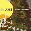 Hidden Lakes' <i>Model Airplanes</i>: Review, Video and Album Stream