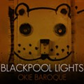 Interview: Blackpool Lights' Billy Brimblecom on the New <em>Okie Baroque</em> and How the Band Got Back Together