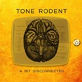 Tone Rodent's Latest, <i>A Bit Disconnected</i>: Read Our Homespun Review and Listen