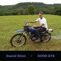 Daniel Elixir's <i>Good Eye</i>: Preview the Album Now