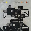 Wilco's <i>The Whole Love</i>: Now Streaming In Its Entirety