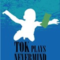 Nirvana's <i>Nevermind</i>, As Played By Tok: September 23 At Lemmons