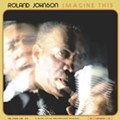 Local Soul Legend Roland Johnson Releases His First-Ever CD of Original Work at 68 Years Old