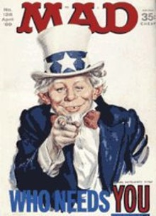 Who needs you? Mad does. The magazine's circulation has gone from a high of 2.5 million in the 1970s to 500,000 today.