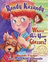 WHIM PUBLISHING - Randy Kazandy, Where Are Your Glasses?