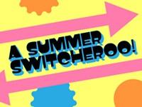 Calendar preview: A summer switcheroo
