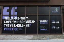 Willow Domestic Violence Center's ongoing public campaign aims to change the way people think about domestic violence. It uses displays, like this one on East Main Street, as well as posters and broadcast media spots to point out that common forms of domestic abuse are criminal acts. - PHOTO PROVIDED