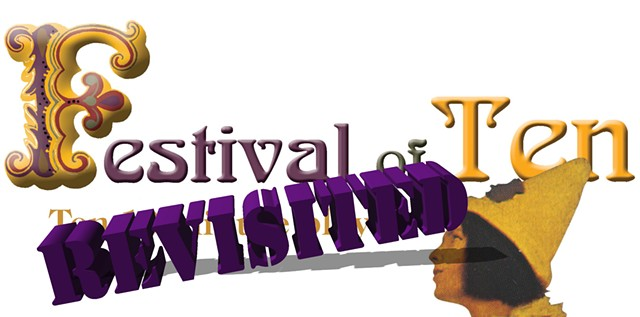 Festival of Ten: Revisited will feature a different 10-minute play from various editions of the Festival of Ten every Friday, Feb 19-Apr 16.