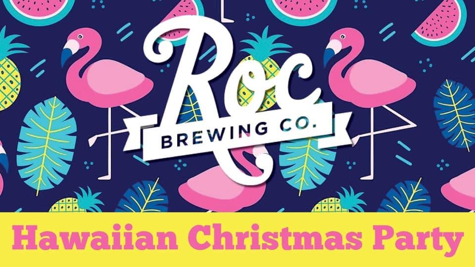 Hawaiian Christmas Party Roc Brewing Co Holiday