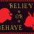 Believe or Behave! @ Cat Clay