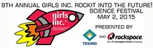 9th Annual Girls Inc. RockIt Into The Future Science Festival presented by Rackspace and Tesoro