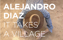 b2f2678f_it_takes_a_village_alejandro_diaz.png