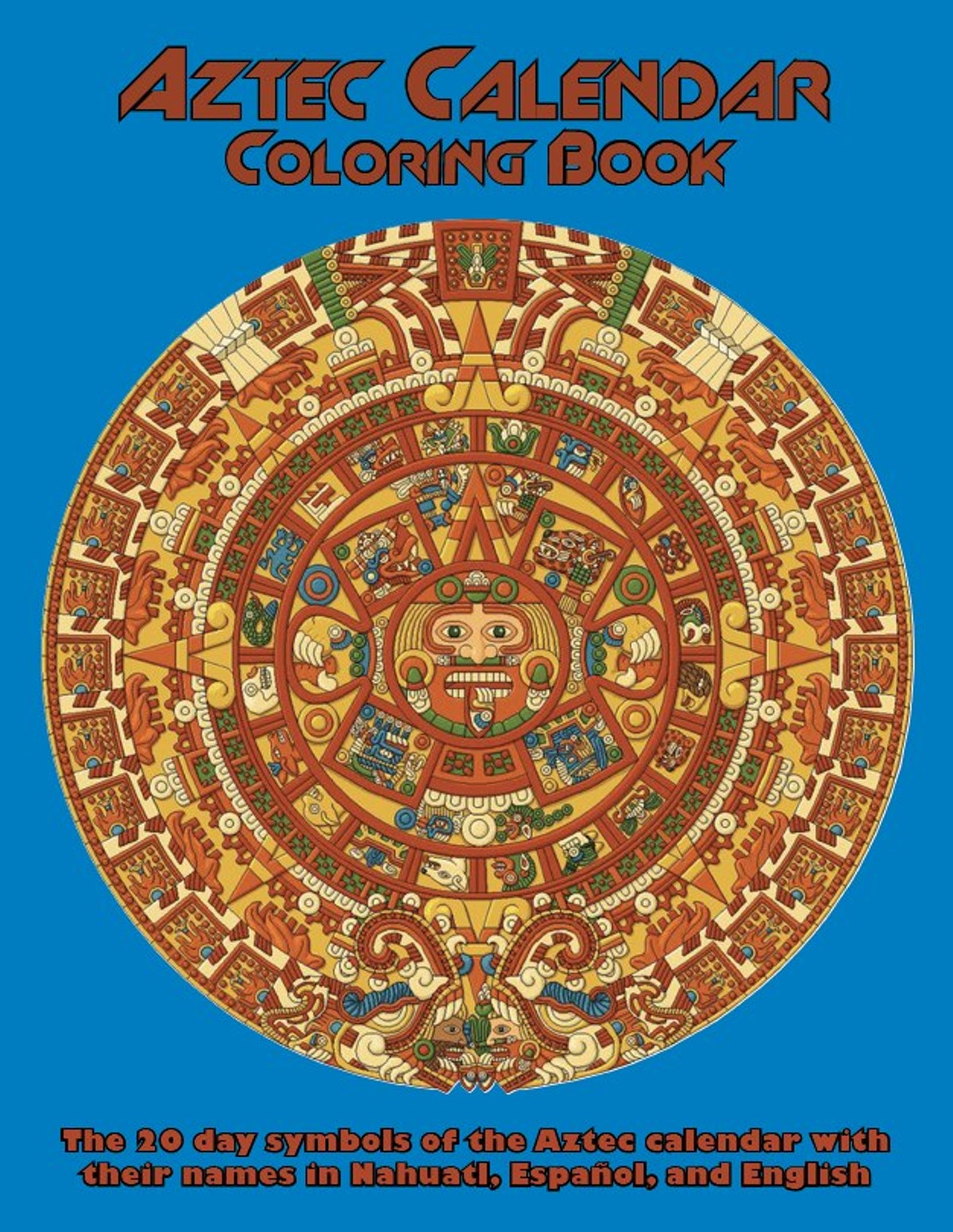 Aztec Calendar Coloring Book A Gift To Children Of All