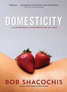 Domesticity: A Gastronomic Interpretation of Love - COURTESY