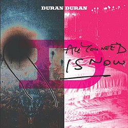 "Duran Duran, ""All You Need is Now"""