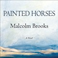 Malcolm Brooks' Novel 'Painted Horses' is a Love Song to the Western Frontier
