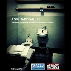A new study from the ACLU and Texas Civil Rights Project concludes Texas overuses solitary confinement as a form of punishment for prisoners. - ACLU