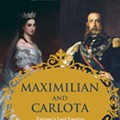 Review: 'Maximilian and Carlota: Europe's Last Empire in Mexico'