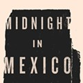 Review: 'Midnight in Mexico: A Reporter's Journey Through a Country's Descent into Darkness'