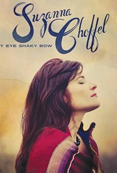 Suzanna Choffel: Steady Eye, Shaky Bow