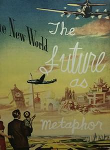 """The Future as Metaphor"" (2009) by Gary Sweeney"