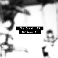 The Great '85: Believe It