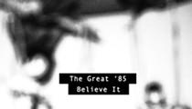 The Great '85: Believe It
