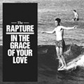 The Rapture: <em>In the Grace of Your Love</em>