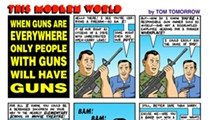 This Modern World: When Guns are Everywhere, Only People with Guns will Have Guns