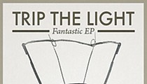 Trip the Light: <em>Fantastic EP </em>