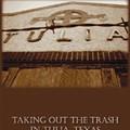 Tulia besieged: 'Taking our the Trash in Tulia, Texas'