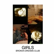 Turntable Tuesday: Girls' 'Broken Dreams Club'