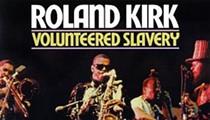Turntable Tuesday: Rahsaan Roland Kirk's Volunteered Slavery