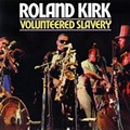 Turntable Tuesday: Rahsaan Roland Kirk's Volunteered Slavery