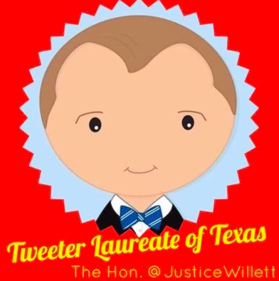 "Texas Supreme Court Justice Don Willett is now the state's ""Tweeter Laureate."" - VIA TWITTER USER @JUSTICEWILLETT"