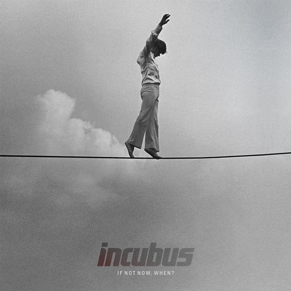 Cover of Incubus' album If Not Now, When?. - COURTESY