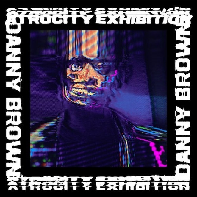 """Cover Art for Danny Brown's """"Atrocity Exhibition"""""""