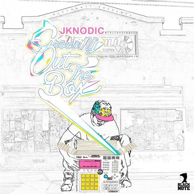"""COVER ART FOR JKNODIC'S """"GROOVING OUT THE BOX"""""""