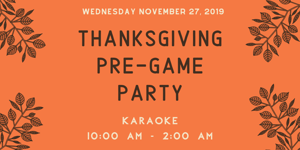 Thanksgiving Pre Game Karaoke Party The Broadway 50 50