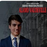 Alamo Vaudeville with Host Zach Meacham!