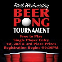 First Wednesday Beer Pong Tournament