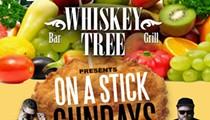 Whiskey Tree Presents On A Stick Sunday