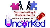 Non-Monogamy Uncorked: Discriminating and Discrimination