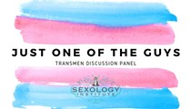 Just One of the Guys - Transmen Panel