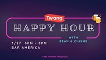 Twang Happy Hour with Bean & Chisme