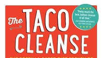 There's a Catch To <i> The Taco Cleanse</i>