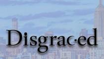 <em>Disgraced</em>